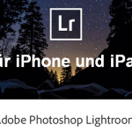 Adobe Lightroom mobile für iPad und iPhone