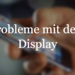 Probleme mit dem iPhone Display